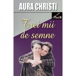 Trei mii de semne - Aura Christi
