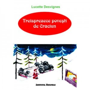 Treisprezece povesti de Craciun - Lucette Desvignes