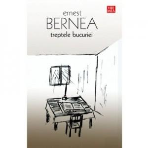 Treptele bucuriei - Ernest Bernea