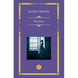 Trezirea - Kate Chopin