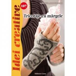 Tricotaje cu margele. Idei creative 107 - Lydia Klos, Jutta Tolzmann