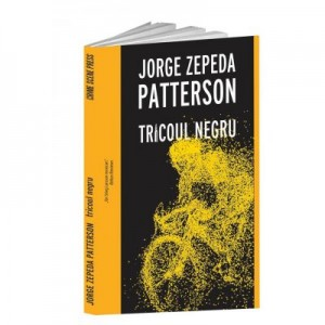 Tricoul negru - Jorge Zepeda Patterson