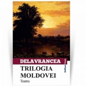 Trilogia Moldovei - Barbu Stefanescu Delavrancea