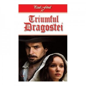 Triumful Dragostei - Paul Feval fiul