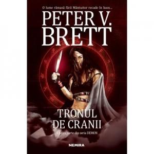 Tronul de cranii. Seria Demon, partea a IV-a - Peter V. Brett