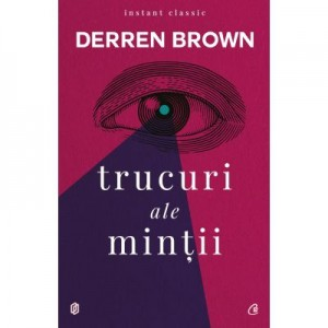 Trucuri ale mintii. Editia a IV-a - Derren Brown
