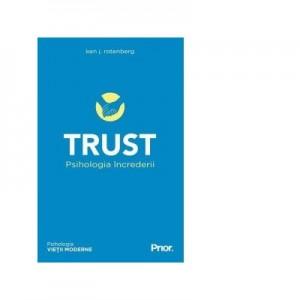 Trust. Psihologia increderii - Ken J. Rotenberg