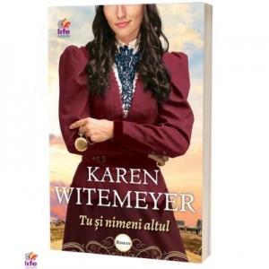 Tu si nimeni altul - Karen Witemeyer