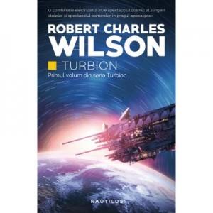 Turbion (Seria Turbion, partea I) - Robert Charles Wilson