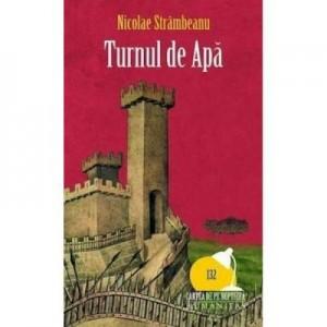 Turnul de apa - Nicolae Strambeanu