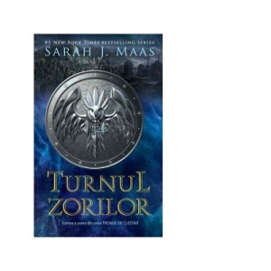 Turnul zorilor. Al saselea volum al seriei Tronul de clestar - Sarah J. Maas