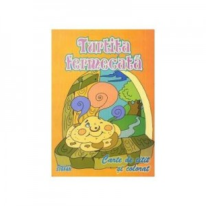 Turtita fermecata. (Carte de citit si colorat)