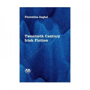Twentieth Century Irish Fiction - Florentina Anghel