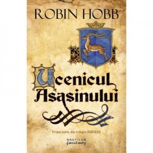 Ucenicul asasinului (Trilogia Farseer, partea I) - ROBIN HOBB