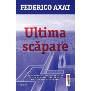 Ultima scapare - Federico Axat. Traducere de Ana-Maria Tamas