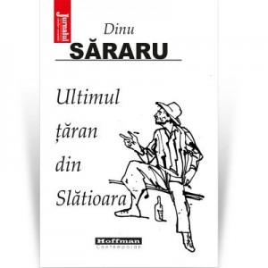 Ultimul taran din Slatioara. Editia 2020 - Dinu Sararu