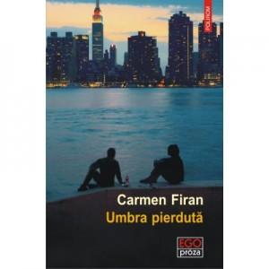 Umbra pierduta - Carmen Firan