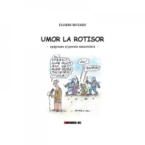 Umor la rotisor - epigrame si poezie umoristica - Florin Rotaru