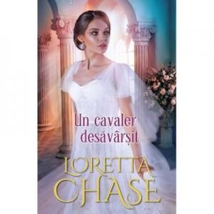Un cavaler desavarsit - Loretta Chase