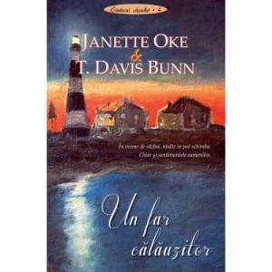 Un far calauzitor volumul 4 SERIA Cantecul Acadiei - Janette Oke, T. Davis Bunn