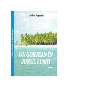 Un gorjean in jurul lumii - Iulian Popescu