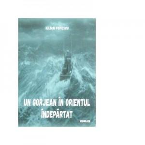 Un gorjean in orientul indepartat - Iulian Popescu