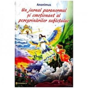 Un jurnal paranormal si emotionant al peregrinarilor sufletului