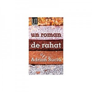 Un roman de rahat - Adrian Suciu