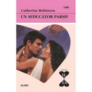 Un seducator parsiv - Catherine Robinson