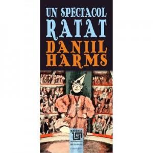 Un spectacol ratat - Daniil Harms