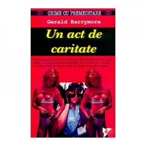 Un act de caritate - Gerald Barrymore