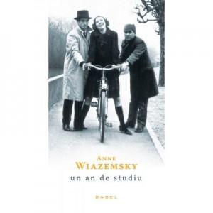 Un an de studiu (paperback) - Anne Wiazemsky