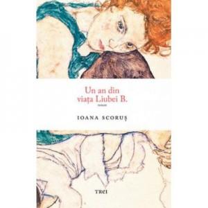 Un an din viata Liubei B. - Ioana Scorus