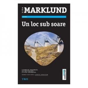 Un Loc Sub Soare - Liza Marklund. Roman din Seria Annika Bengtzon