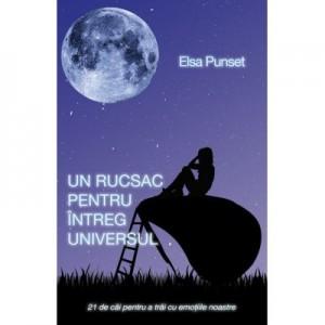 Un rucsac pentru intreg universul - Elsa Punset