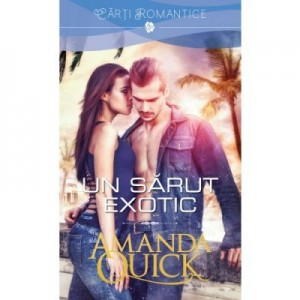 Un sarut exotic - Amanda Quick