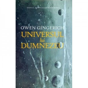 Universul lui Dumnezeu-Owen Gingerich