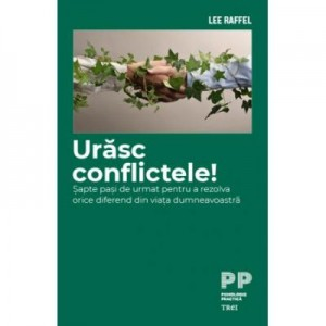 Urasc conflictele! - Lee Raffel