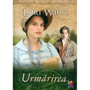 Urmarirea - Lori Wick