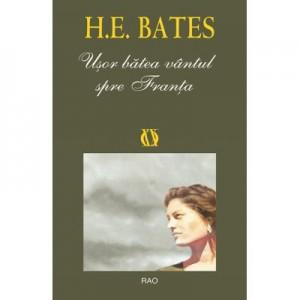 Usor batea vantul spre Franta - H. E. Bates