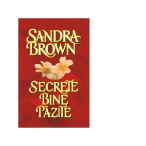 Secrete bine pazite - Sandra Brown, Ed. Miron