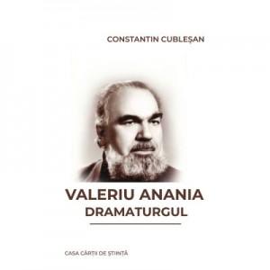 Valeriu Anania dramaturgul - Constantin Cublesan