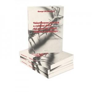 Valorificarea practica a cultului divin din punct de vedere religios si pedagogic - George Lili Berceanu