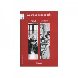 Valul. Mirajul - Georges Rodenbach