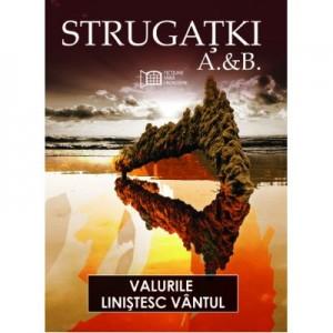 Valurile linistesc vantul - Arkadi Strugatki, Boris Strugatki