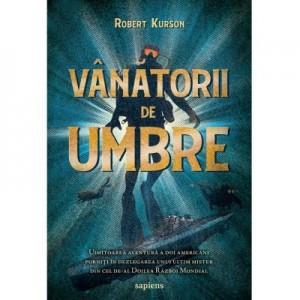 Vanatorii de umbre - Robert Kurson