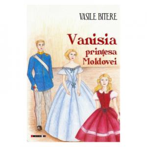 Vanisia, printesa Moldovei - Vasile Bitere