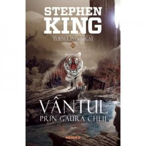 Vantul prin gaura cheii. Seria Turnul Intunecat - Stephen King