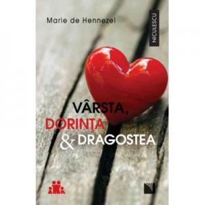 Varsta, dorinta & dragostea. O pledoarie pentru viata intima - Marie de Hennezel