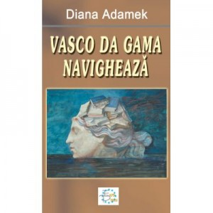 Vasco da Gama navigheaza - Diana Adamek